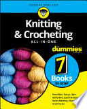 Knitting and Crocheting All in One For Dummies
