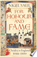 For Honour and Fame  : Chivalry in England, 1066-1500