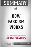 Summary of How Fascism Works  The Politics of Us and Them by Jason Stanley  Conversation Starters