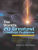 The World s 20 Greatest Unsolved Problems