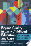 """""""Beyond Quality in Early Childhood Education and Care: Postmodern Perspectives"""" by Gunilla Dahlberg, Peter Moss, Alan R. Pence"""