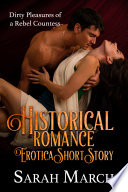 Historical Romance Erotica Short Story