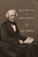 The Electric Life of Michael Faraday