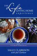 The Lifegiving Home Experience Book PDF