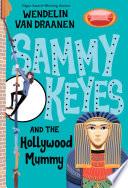 Sammy Keyes and the Hollywood Mummy Book PDF
