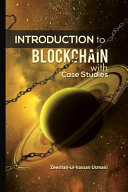 Introduction to Blockchain  With Case Studies