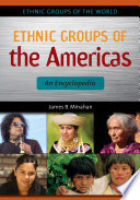 Ethnic Groups Of The Americas An Encyclopedia Book