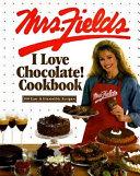 Mrs  Fields I Love Chocolate  Cookbook