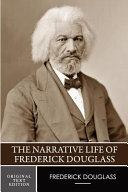The Narrative Life of Frederick Douglass (Original Text Edition)