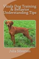 Vizsla Dog Training   Behavior Understanding Tips