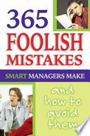 365 Foolish Mistakes Smart Managers Commit Every Day