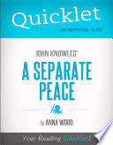 Quicklet on John Knowles  A Separate Peace  CliffNotes like Book Summary and Analysis