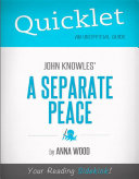 Quicklet on John Knowles' A Separate Peace (CliffNotes-like Book Summary and Analysis)