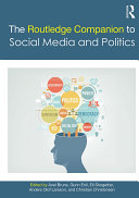 The Routledge Companion to Social Media and Politics