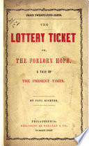 The Lottery Ticket; Or, The Forlorn Hope