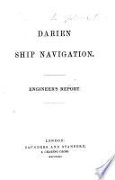 Darien Ship navigation  Engineers report Book PDF