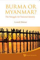 Burma Or Myanmar? The Struggle For National Identity Pdf/ePub eBook