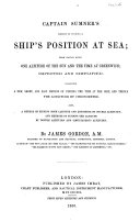 Captain Summer s method of finding a Ship s position at Sea  from having given an altitude of the Sun and the time at Greenwich  improved and simplified by J  G