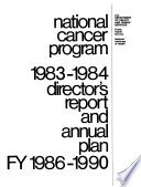 National Cancer Program; Director's Report and Annual Plan