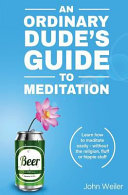 An Ordinary Dude s Guide to Meditation Book PDF