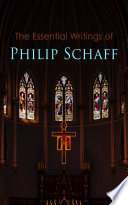 The Essential Writings of Philip Schaff Book