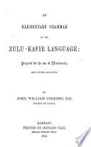 An Elementary Grammar Of The Zulu Kafir Language