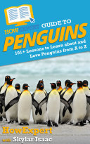 HowExpert Guide to Penguins