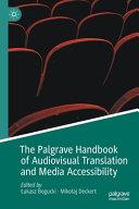 The Palgrave Handbook Of Audiovisual Translation And Media Accessibility