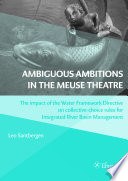 Ambiguous Ambitions in the Meuse Theatre