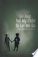 Go and Tell My Child to Let Me Go Pdf/ePub eBook