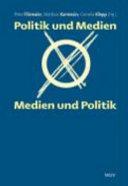 Politik und Medien - Medien und Politik