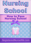 How to Pass Nursing School