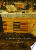 The Reformation of the Image by Joseph Leo Koerner PDF