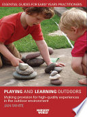 Being Playing And Learning Outdoors