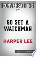 Conversation Starters Go Set a Watchman by Harper Lee