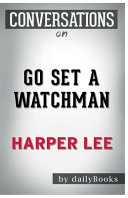 Conversation Starters Go Set a Watchman by Harper Lee Book