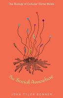 The social amoebae : the biology of cellular slime molds