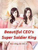 Beautiful CEO s Super Soldier King