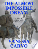 The Almost Impossible Dream  A Pair of Historical Romances Book