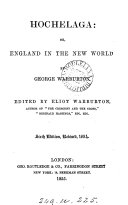 Hochelaga  or  England in the New World  by G D  Warburton  ed  E  Warburton  By G  Warburton  ed  by E  Warburton