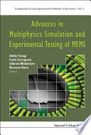 Advances in Multiphysics Simulation and Experimental Testing of Mems