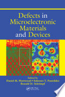 Defects in Microelectronic Materials and Devices Book