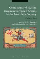 Combatants of Muslim Origin in European Armies in the Twentieth Century [Pdf/ePub] eBook