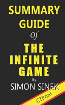 Summary Guide of the Infinite Game by Simon Sinek
