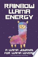 Rainbow Llama Energy - a Llama Journal for Llama Lovers