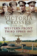 Victoria Crosses on the Western Front  Third Ypres 1917