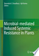 Microbial mediated Induced Systemic Resistance in Plants