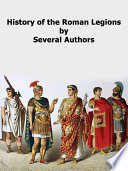 History of The Roman Legions