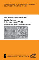Muslim Cultures in the Indo Iranian World during the Early Modern and Modern Periods