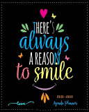 There Always a Reason to Smile:Agenda Planner 2018-2019